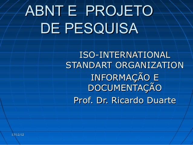 ABNT E PROJETO             DE PESQUISA                 ISO-INTERNATIONAL               STANDART ORGANIZATION              ...