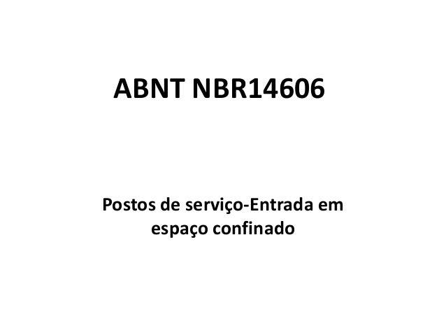 ABNT NBR14606Postos de serviço-Entrada emespaço confinado