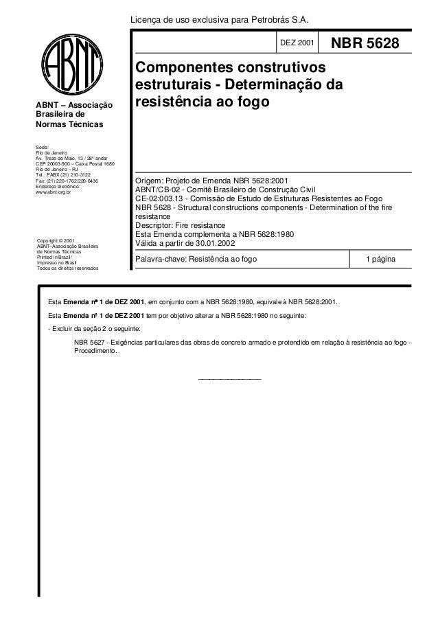 Licença de uso exclusiva para Petrobrás S.A.  ABNT – Associação  Brasileira de  Normas Técnicas  Sede:  Rio de Janeiro  Av...