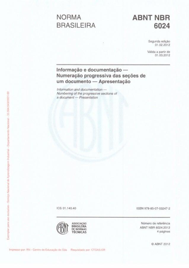 NORMA ABNT NBR BRASlLElRA 6024  Segunda edição 01.02.2012  Válida a partir de 01.03.2012       Informação e documentação -...