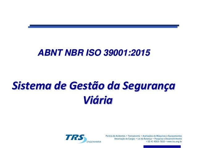 ABNT NBR ISO 39001:2015 Sistema de Gestão da Segurança Viária