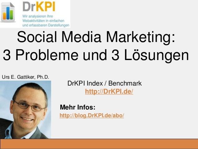 DrKPI.de _Ausbildungsplätze: Social Media Marketing: 3 Probleme und 3 Lösungen DrKPI Index / Benchmark http://DrKPI.de/ Me...