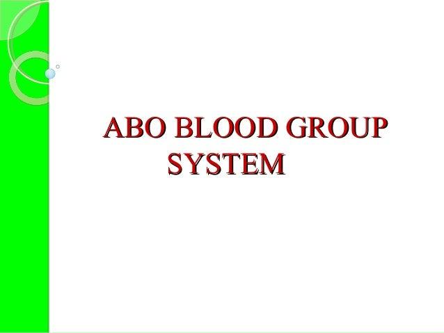 ABO BLOOD GROUPABO BLOOD GROUP SYSTEMSYSTEM