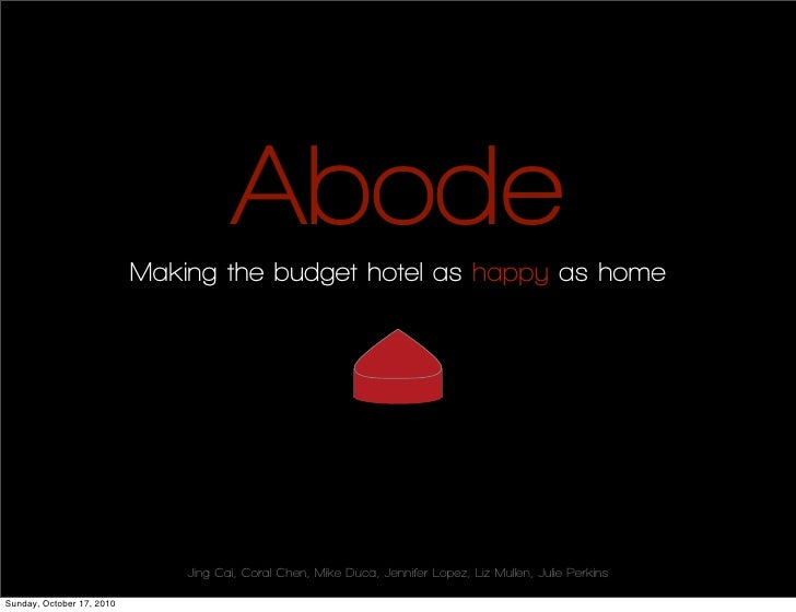 Abode                            Making the budget hotel as happy as home                                    Jing Cai, Cor...