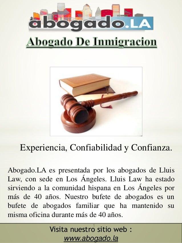 1 Visita nuestro sitio web : www.abogado.la Abogado.LA es presentada por los abogados de Lluis Law, con sede en Los �ngele...