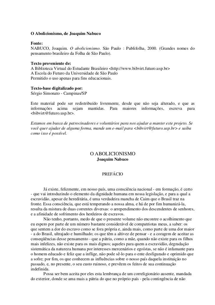 O Abolicionismo, de Joaquim NabucoFonte:NABUCO, Joaquim. O abolicionismo. São Paulo : Publifolha, 2000. (Grandes nomes dop...