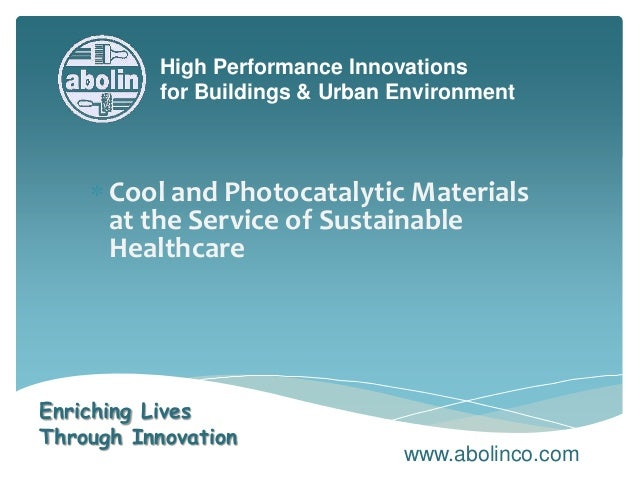 High Performance Innovations for Buildings & Urban Environment www.abolinco.com Enriching Lives Through Innovation Cool an...
