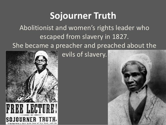 the strategies of sojourner truth harriet tubman and john brown Anti-slavery writings were significant in the abolitionists' fight against slavery using books, newspapers, pamphlets, poetry, published sermons, and other forms of literature, abolitionists spread their message.