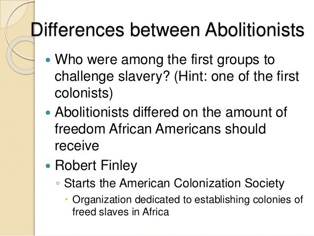 abolitionist movement Goals of the abolitionist movement wanted a complete end to slavery, believed it was both immoral and bad for the us economy didn't simply want an end to slavery.