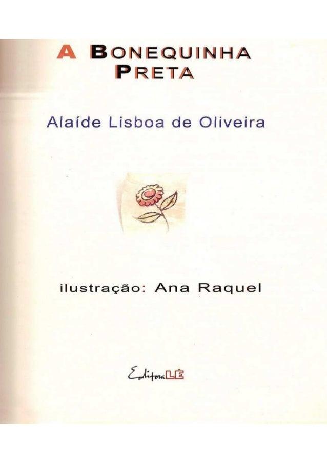 À BONEQUINHA PRETA  Alaíde Lisboa de Oliveira     ilustração:  Ana Raquel
