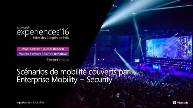 Scénarios de mobilité couverts par Enterprise Mobility + Security