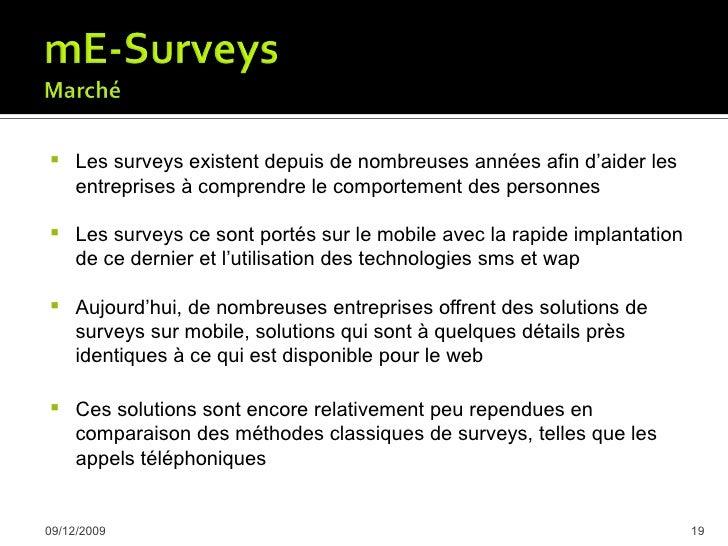     Les solutions concurrentes ne proposent que des surveys      classiques : un simple questionnaire à remplir sur un mo...