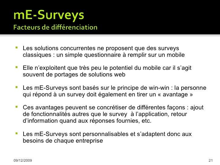     Compréhension du comportement des clients      Possibilité de déployer un survey à grande échelle      Coût réduit ...