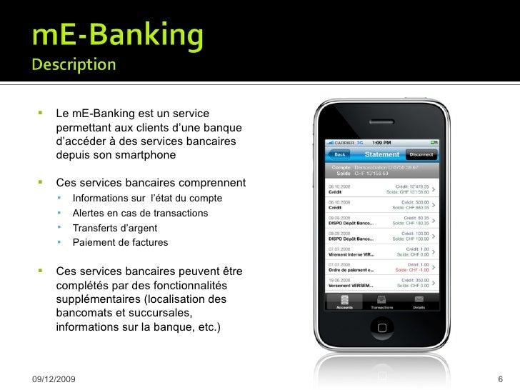     En 2008, 34% des banques offrent des services de mobile banking,      principalement en Europe et en Asie     Les ba...