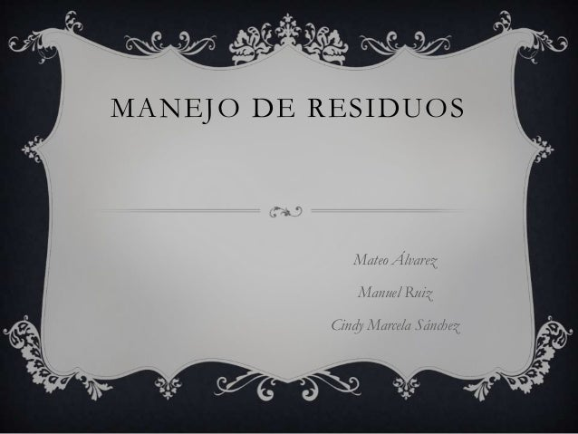 MANEJO DE RESIDUOSMateo ÁlvarezManuel RuizCindy Marcela Sánchez