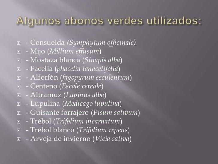    - Consuelda (Symphytum officinale)   - Mijo (Millium effusum)   - Mostaza blanca (Sinapis alba)   - Facelia (phacel...