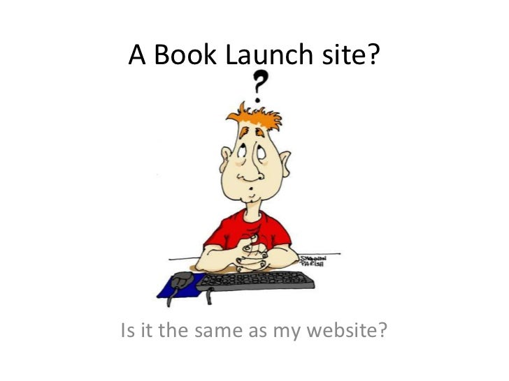 A Book Launch site?Is it the same as my website?