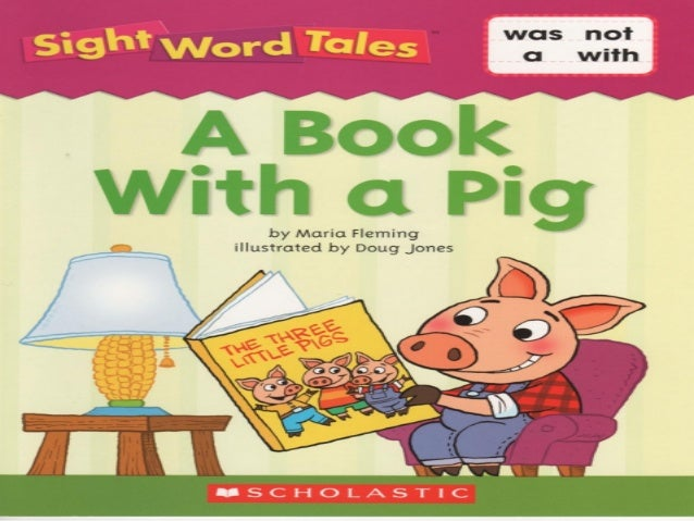 With a Pig  by Maria Fleming illustrated by Doug Jones