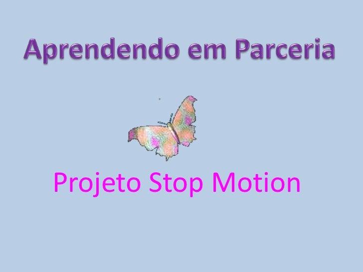 Aprendendo em Parceria<br />Projeto StopMotion<br />