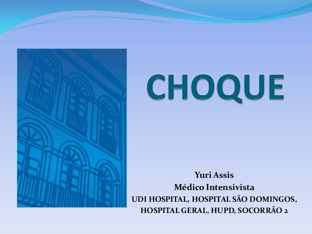 Yuri Assis Médico Intensivista UDI HOSPITAL, HOSPITAL SÃO DOMINGOS, HOSPITAL GERAL, HUPD, SOCORRÃO 2
