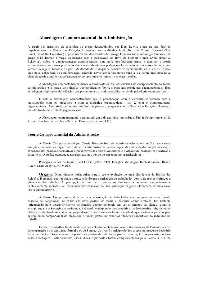 Abordagem Comportamental da AdministraçãoA partir dos trabalhos de dinâmica de grupo desenvolvidos por Kurt Lewin, ainda n...