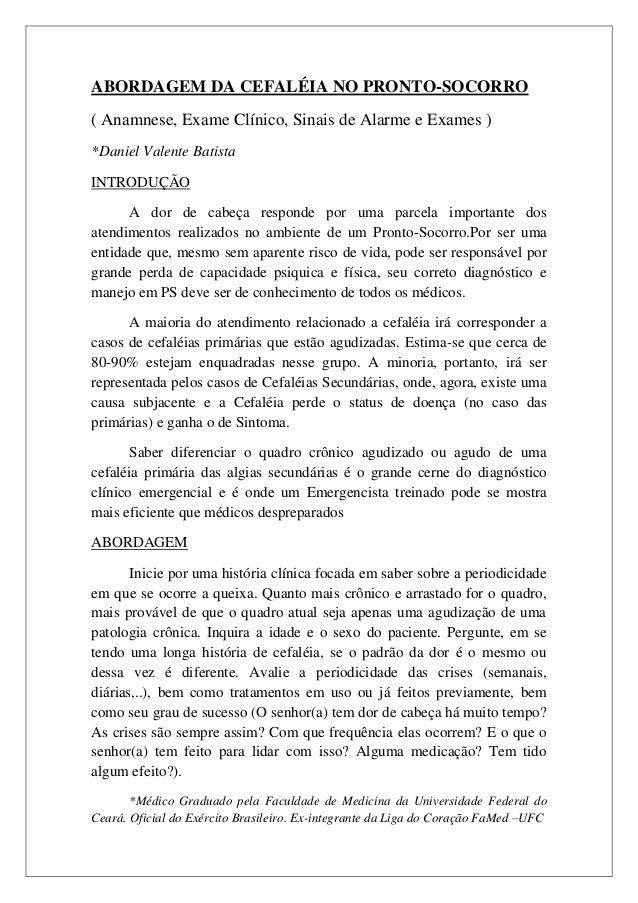ABORDAGEM DA CEFALÉIA NO PRONTO-SOCORRO( Anamnese, Exame Clínico, Sinais de Alarme e Exames )*Daniel Valente BatistaINTROD...