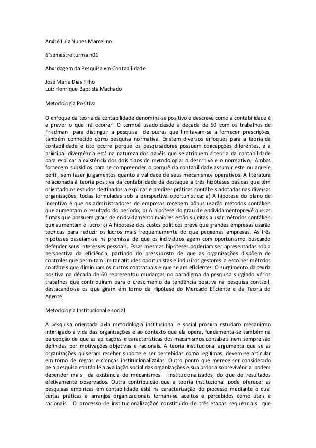 André Luiz Nunes Marcelino6°semestre turma n01Abordagem da Pesquisa em ContabilidadeJosé Maria Dias FilhoLuiz Henrique Bap...