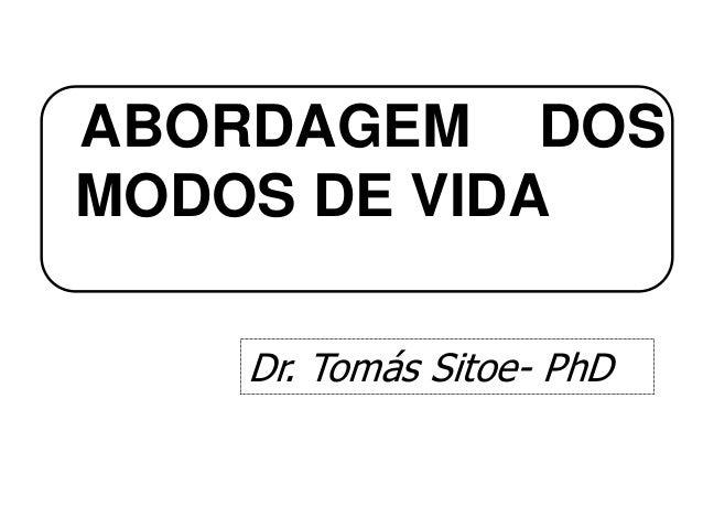 ABORDAGEM DOS MODOS DE VIDA Dr. Tomás Sitoe- PhD
