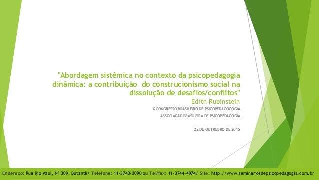 """""""Abordagem sistêmica no contexto da psicopedagogia dinâmica: a contribuição do construcionismo social na dissolução de des..."""
