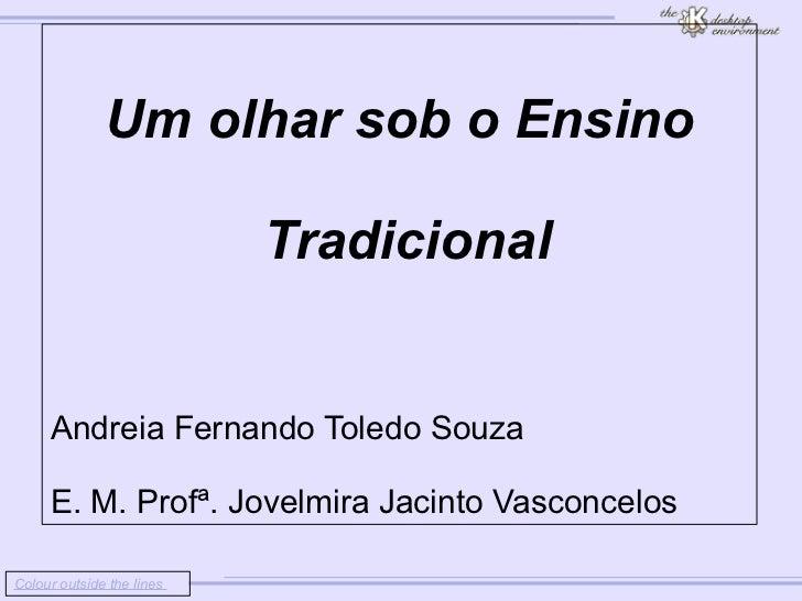 Colour outside the lines                                Um olhar sob o Ensino               Tradic...