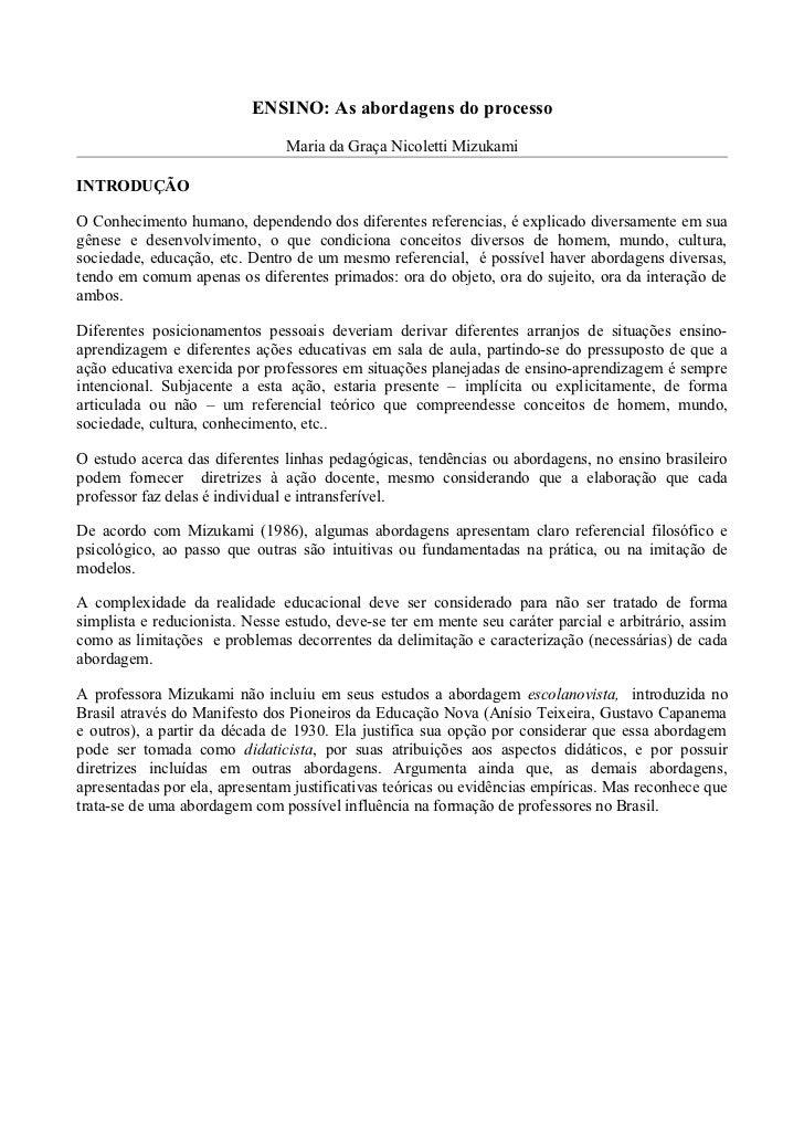 ENSINO: As abordagens do processo                                Maria da Graça Nicoletti MizukamiINTRODUÇÃOO Conhecimento...