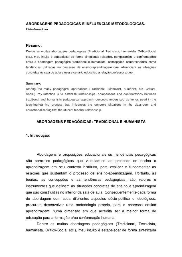 ABORDAGENS PEDAGÓGICAS E INFLUENCIAS METODOLOGICAS.  Elicio Gomes Lima  Resumo:  Dentre as muitas abordagens pedagógicas (...