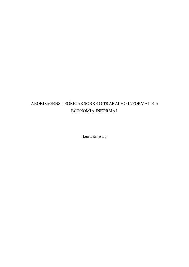ABORDAGENS TEÓRICAS SOBRE O TRABALHO INFORMAL E A               ECONOMIA INFORMAL                   Luis Estenssoro