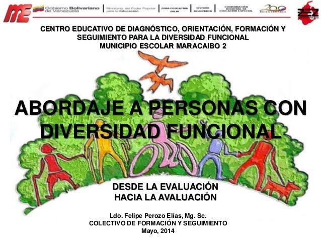 ABORDAJE A PERSONAS CON DIVERSIDAD FUNCIONAL DESDE LA EVALUACIÓN HACIA LA AVALUACIÓN CENTRO EDUCATIVO DE DIAGNÓSTICO, ORIE...