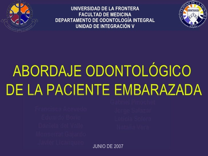 UNIVERSIDAD DE LA FRONTERA FACULTAD DE MEDICINA DEPARTAMENTO DE ODONTOLOGÍA INTEGRAL UNIDAD DE INTEGRACIÓN V ABORDAJE ODON...