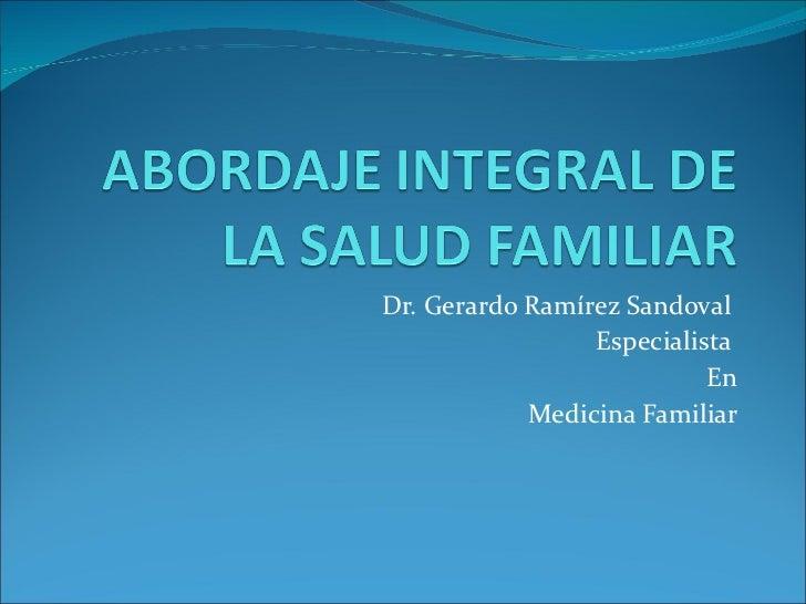 Dr. Gerardo Ramírez Sandoval  Especialista  En Medicina Familiar