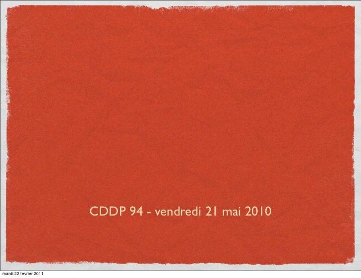 CDDP 94 - vendredi 21 mai 2010mardi 22 février 2011
