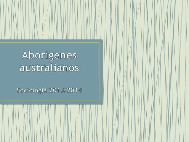 • Os aborígenes australianos são um povo descendente de emigrantes africanos, que ocuparam o território australiano há mai...