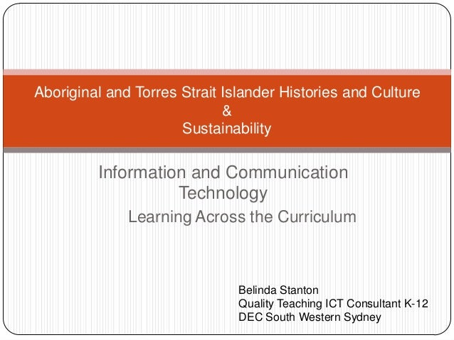 Information and Communication Technology Aboriginal and Torres Strait Islander Histories and Culture & Sustainability Beli...