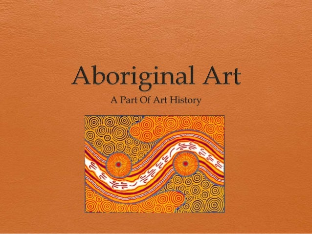Types of Aboriginal Art There are two distinct styles of Aboriginal Art: