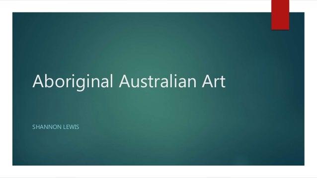Aboriginal Australian Art SHANNON LEWIS