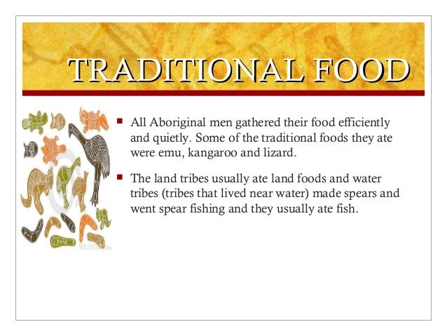 the cooking methods of the aboriginals Before european settlers arrived in australia, there was a thriving food culture,  one that happily sustained the aboriginal people for tens of thousands of years.