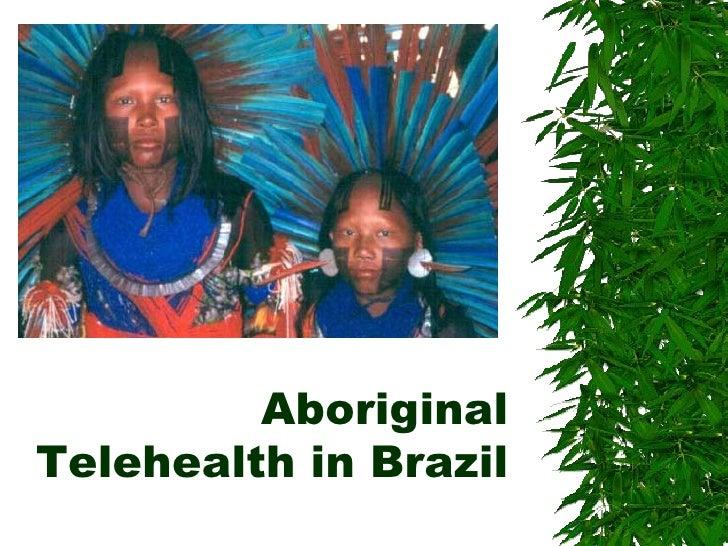 Aboriginal Telehealth in Brazil