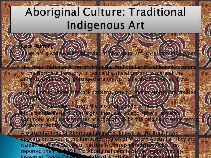 <ul><li>Rock Painting </li></ul><ul><li>There are a wide variety of styles of Aboriginal art. Three common types are </li>...