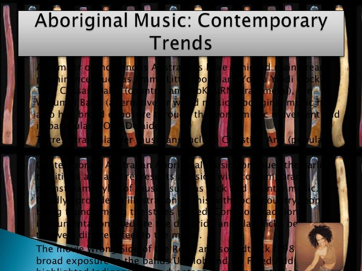 <ul><li>A number of Indigenous Australians have achieved mainstream prominence, such as Jimmy Little (popular), Yothu Yind...