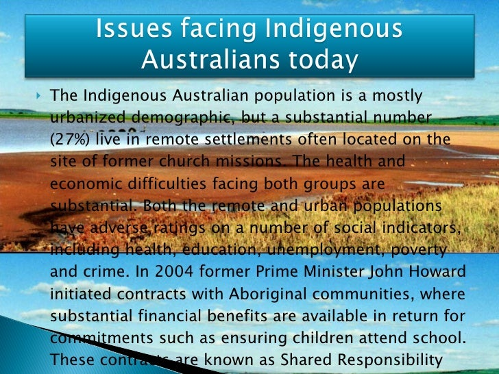 <ul><li>The Indigenous Australian population is a mostly urbanized demographic, but a substantial number (27%) live in rem...