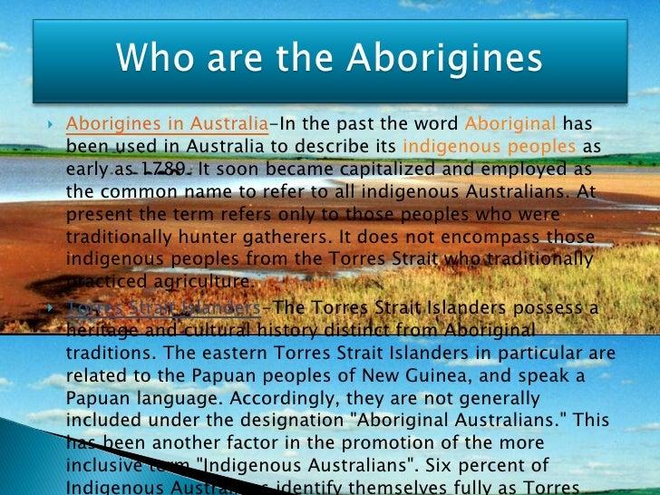 <ul><li>Aborigines in Australia -In the past the word  Aboriginal  has been used in Australia to describe its  indigenous ...