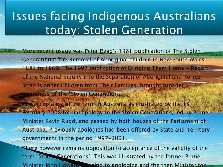 <ul><li>More recent usage was Peter Read's 1981 publication of The Stolen Generations: The Removal of Aboriginal children ...