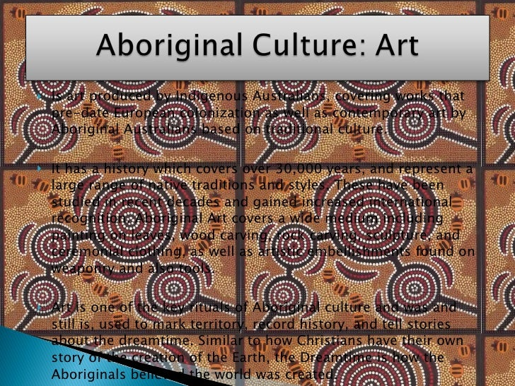 <ul><li>Is art produced by Indigenous Australians, covering works that pre-date European colonization as well as contempor...