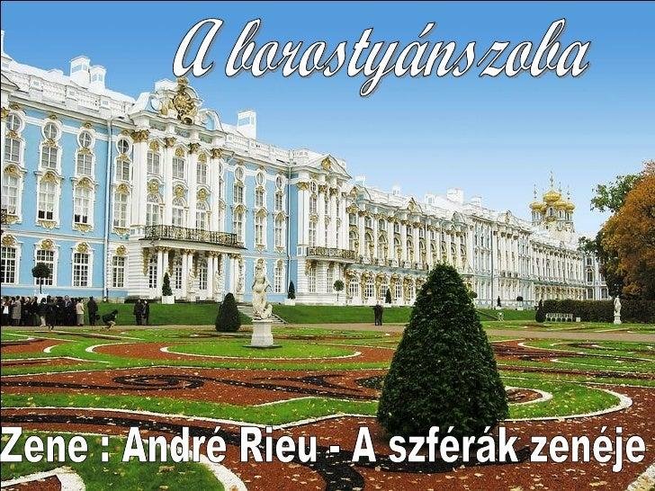 A borostyánszoba Zene : André Rieu - A szférák zenéje
